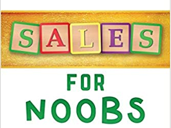 Book Launch & Signing to Celebrate John Sterling's New Book: Sales for Noobs